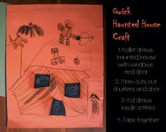 Quick Haunted House Craft for Halloween from The More With Less Mom    This is a quick an easy craft you can do with the craft materials you have at home. We did this while I was cooking lunch. It is easy to scale this to the ability of your child at whatever age. Mine happen to be in first grade and preschool. Ours are now fridge art.