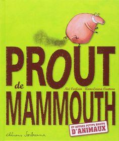 Amazon.fr - Prout de mammouth : Et autres petits bruits d'animaux - Noé Carlain, Anna-Laura Cantone - Livres