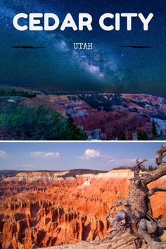Cedar City Utah Is An Adventure Travel Destination And There Are At Least Six Reasons