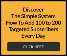 In this simple system, you will learn how to add 100 to 200  targeted subscribers into your mailing list EVERY DAY.  The best part is, once you have more than 500 subscribers, you can literally get more subscribers for free. We'll teach you how inside the ebook.