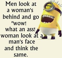 Men And Women funny quotes quote jokes funny quote funny quotes funny sayings humor minion minions minion quotes Super Funny Quotes, Funny Mom Quotes, Funny Quotes For Teens, Jokes Quotes, Funny Quotes About Life, New Quotes, Funny Jokes, Funny Life, Funny Shit
