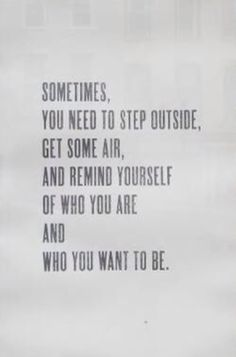 get some air & remind yourself who you are #quote