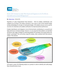 Popularity of using Computational Fluid Dynamics - CFD for problem identification and mitigation has increased. The analysis technique is now used as a part of the standard design testing methodology for all types of mechanical designs.