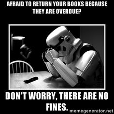 Sad Trooper - Afraid to return your books because they are overdue? Don't worry, there are no fines.