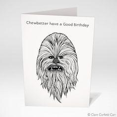 Funny Star Wars Birthday Card 'Chewbetter have a Good Birthday' Chewbacca illustration