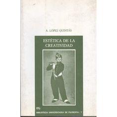 Estética De La Creatividad, Por A. López Quintas