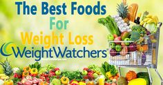 The Best Foods For Weight Loss With Weight Watchers – Health 4 Ever