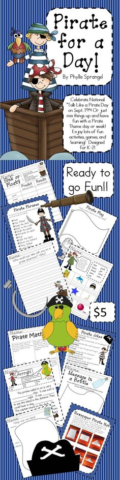 """Pirate for a Day!"" is a collection of fun activities for K-2 celebrating the National ""Talk Like a Pirate Day"" on Sept. 19th.  Enjoy ""Pirate for a Day"" any day of the year!  Add some FUN in learning!!  Get adventurous and enjoy some laughs with your students! Only $5!"