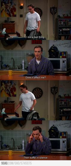 Then suffer in silence! I love the batmab cookie jar that leonard got sheldon in a previous episode when he kicked him off of their team for.the science bowl.