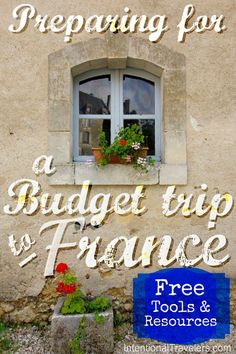 Preparing for a Budget Trip to France Free tools and resources for trip planning & Free or cheap things to see and do in Paris Intentional Travelers Travel Europe Cheap, Backpacking Europe, Budget Travel, Travel Tips, Travel Info, Travel Stuff, Europe Budget, Travel Goals, Travel Hacks