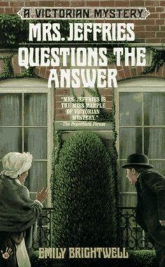 Mrs Jeffries Questions the Answer (1997) (Book 11 in the Mrs Jeffries series) A novel by Emily Brightwell