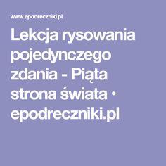 Lekcja rysowania pojedynczego zdania - Piąta strona świata • epodreczniki.pl