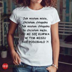 Jak miałam misia...  #miś #chłopak #mąż #koszulkadamska T Shirty, Everything And Nothing, Minimalist Lifestyle, Motto, Funny Animals, Haha, Jokes, T Shirts For Women, Text Posts