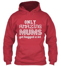 Only Amazing Mums Get Hugged A Lot Cardinal Red T-Shirt Front