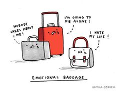 Emotional Baggage Greeting Card by Gemma Correll. Have you got any emotional baggage you'd like to get rid of? Well, don't we all! Punny Puns, Cute Puns, Nobody Cares About Me, The Awkward Yeti, No More Drama, I Hate My Life, Humor Grafico, Just For Laughs, Laugh Out Loud
