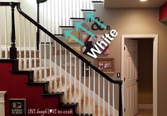 Staircase Makeover – What to Stain; What to Paint – Live Laugh Love to Craft Painted Stair Railings, Stair Banister, Staircase Runner, House Staircase, Painted Stairs, Staircase Diy, Refinish Staircase, Staircase Makeover, Stained Staircase