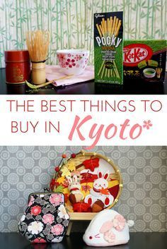 Your ultimate guide to Kyoto; including all the best things to buy!