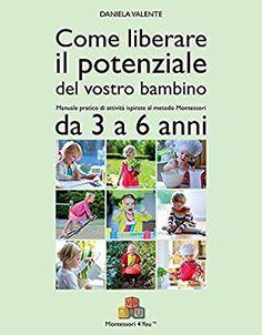 Come liberare il potenziale del vostro bambino - Attività 3-6 anni