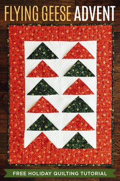 New Friday Tutorial: The One Seam Flying Geese Quilt & Advent Wall Hanging
