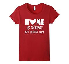 Home is Where My Hens Are Pet Chicken T-Shirt