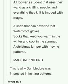 For Christmas I request a pair if magical knitting needles. That is all.