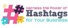Harness the Power of #Hashtags for Your Business