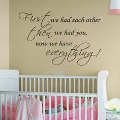 First We Had Each Other..Nursery Room Decal Wall Quote Vinyl Love Large Nice Sticker - Amazon.com