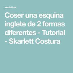 Coser una esquina inglete de 2 formas diferentes - Tutorial - Skarlett Costura