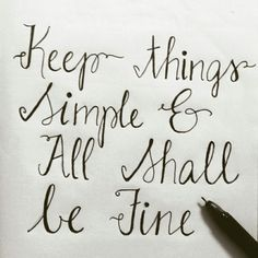 Keep things Simple and all shall be fine.  Handlettering.