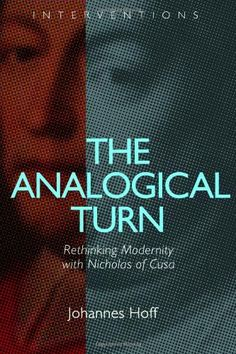 The Analogical Turn: Rethinking Modernity with Nicholas o... https://www.amazon.com/dp/0802868908/ref=cm_sw_r_pi_dp_x_dedkzbRYK9ST8