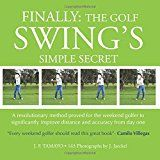 """FINALLY: The Golf Short Game's Simple Secret: An incredibly simple, effective and """"easy to do"""" method to significantly improve your short game that is almost too good to be true: J F Tamayo: 9781539973072: Amazon.com: Books"""