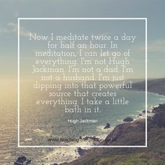 We love that Hugh Jackman loves meditation too :) Let Go Of Everything, British Schools, Meditation Quotes, Hugh Jackman, Letting Go, I Can, How To Become, Teacher, Let It Be