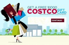 Shopping / Receive a $1000 COSTCO Gift Card.
