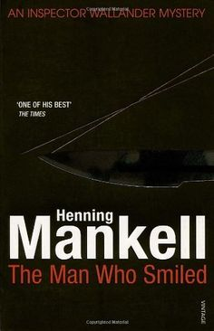 The Man Who Smiled: Kurt Wallander by Henning Mankell, http://www.amazon.co.uk/dp/0099540185/ref=cm_sw_r_pi_dp_ZTmVrb00V9840