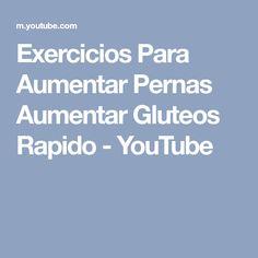 Exercicios Para Aumentar Pernas Aumentar Gluteos Rapido - YouTube