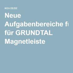 Neue Aufgabenbereiche für GRUNDTAL Magnetleiste