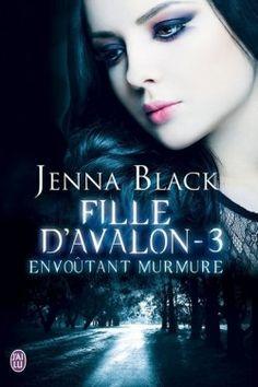 Découvrez Fille d'Avalon, Tome 3 : Envoutant Murmure, de Jenna Black sur Booknode, la communauté du livre