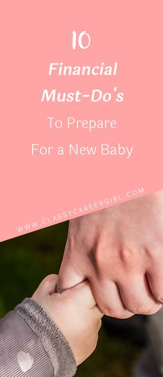 10 Financial Must-Do's To Prepare For a New Baby  You'll be getting the nursery ready, preparing for the birth, homecoming, and babyproofing your home.   Read more: http://www.classycareergirl.com/2017/02/prepare-financially-new-baby/