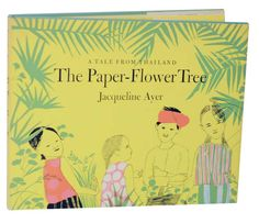 The Paper-Flower Tree: A Tale From Thailand | Jacqueline AYER