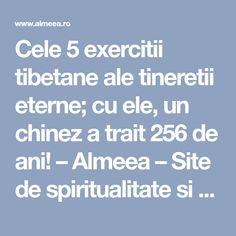 Cele 5 exercitii tibetane ale tineretii eterne; cu ele, un chinez a trait 256 de ani! – Almeea – Site de spiritualitate si paranormal Yoga Fitness, Health Fitness, Sciatica, How To Get Rid, Yoga Poses, Healing, Social Media, Workout, Sports