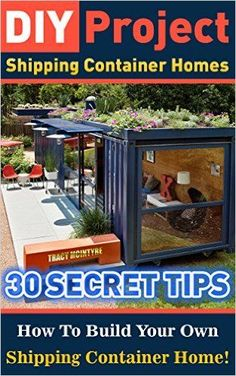DIY Project: Shipping Container Homes: 30 Secret Tips How To Build Your Own Shipping Container Home!: tiny house living, shipping container, shipping containers, ... construction, shipping container designs) - Kindle edition by Tracy McIntyre. Crafts, Hobbies & Home Kindle eBooks @ Amazon.com. #containerhome #shippingcontainer