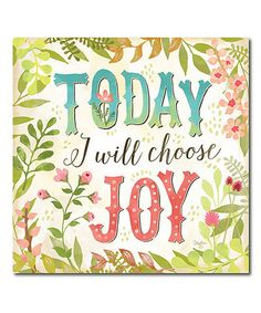 Love this 'Today I Will Choose Joy' Wrapped Canvas on #zulily! #zulilyfinds