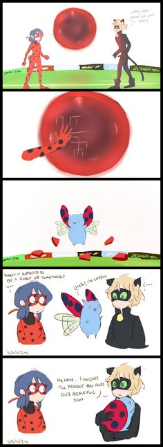 ladybug: Que es eso alguna clase de robot o algo? -HOLA! soy catbug chatnoir: mi lady, juro que protegeré a ti y a nuestro hijo