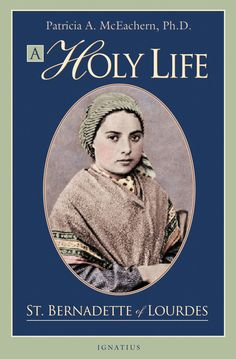 A Holy Life While the story of the apparitions of Our Lady to Bernadette Soubirous at Lourdes in 1858 are well known, relatively few people are familiar with the saint's own spiritual insights and profound holiness. For the first time in English, thi. St Bernadette Of Lourdes, Santa Bernadette, Catholic Books, Catholic Saints, Roman Catholic, Catholic News, Spiritual Words, Spiritual Life, Saints Days