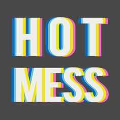 Check out this awesome 'HOT+MESS' design on @TeePublic!