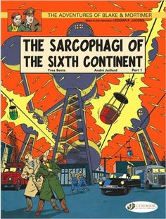The Sarcophagi of the Sixth Continent - Part 1: Blake & Mortimer Vol. 9