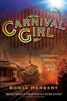 Carnival Girl: Searching for God in the Aftermath of War (Herbert) -- from ask me about my divorce