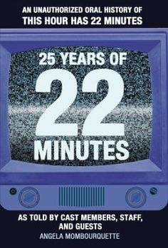 25 Years of 22 Minutes ebook by Angela Mombourquette - Rakuten Kobo Comedy Series, Comedy Tv, Canadian English, Oral History, Cast Member, Nonfiction, Book Lovers, My Books, Audiobooks