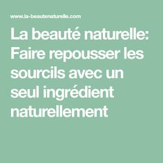 La beauté naturelle: Faire repousser les sourcils avec un seul ingrédient naturellement