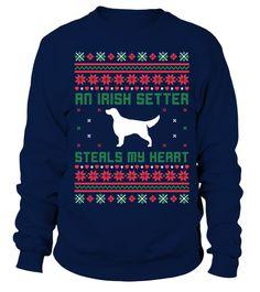 # An Irish Setter steals my heart .  AnIrish Setter Steals My Heart!Irish SettersTshirt Sweatshirt Sweater Hoodie